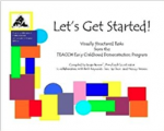 Let's Get Started: Visually Structured Tasks from the TEACCH Demonstration Preschool