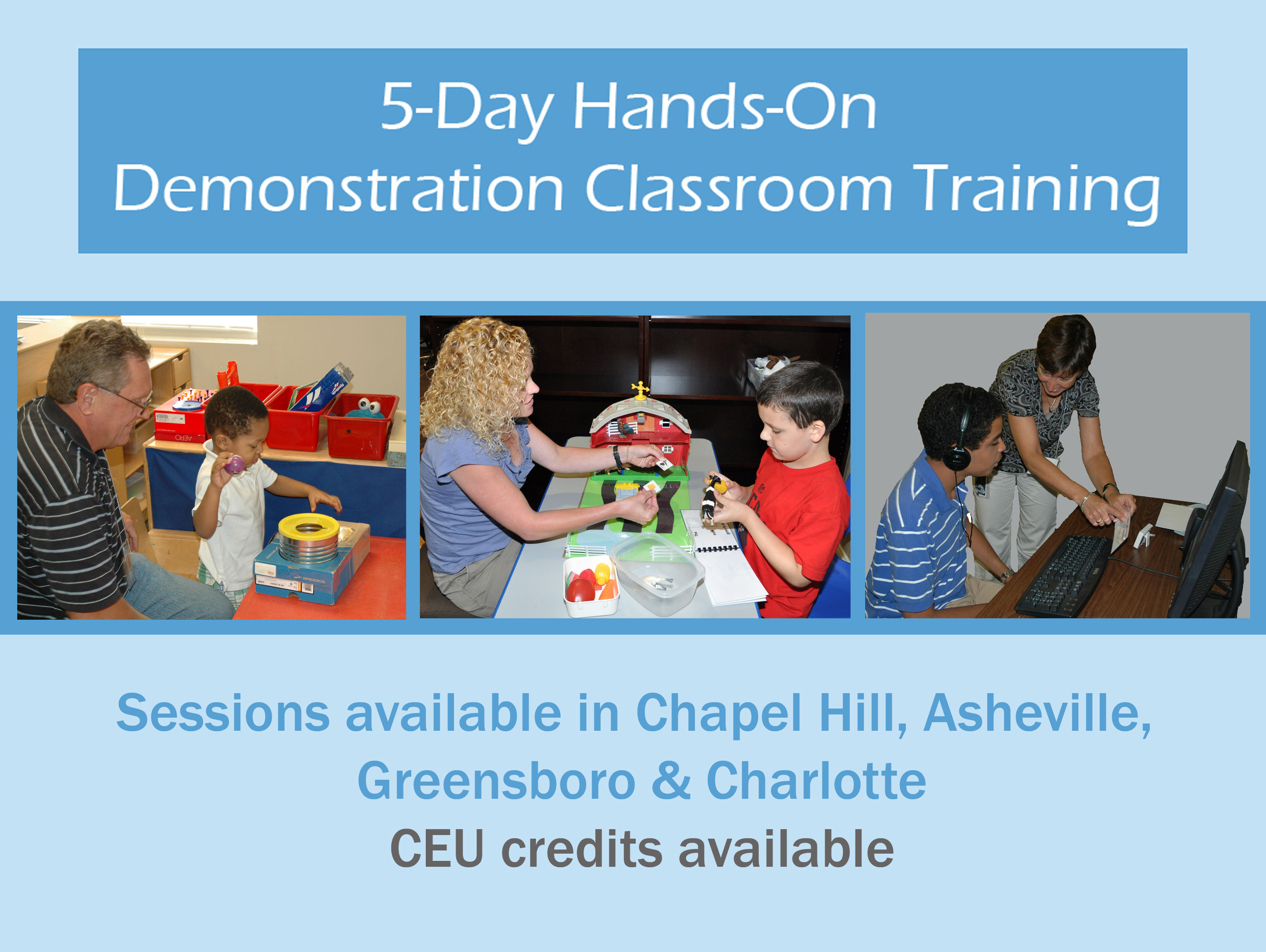 TEACCH's Five Day, Hands-on Demonstration Classroom Training